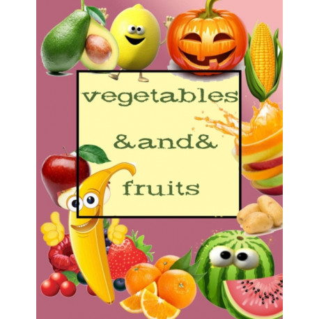 Vegetables And Fruits: Coloring Book/broccoli/carrot/pea/avocado/strawberry/pomegaranate