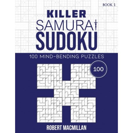 Killer Samurai Sudoku, Book 1: 100 Mind-Bending Puzzles