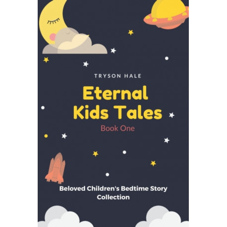 Eternal Kids Tales: Beloved Children's Bedtime Story Collection (Book One)