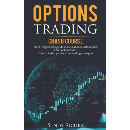Options Trading Crash Course: The -1 beginners's guide to make money with option. This book includes: How to trade options + day trading strategies