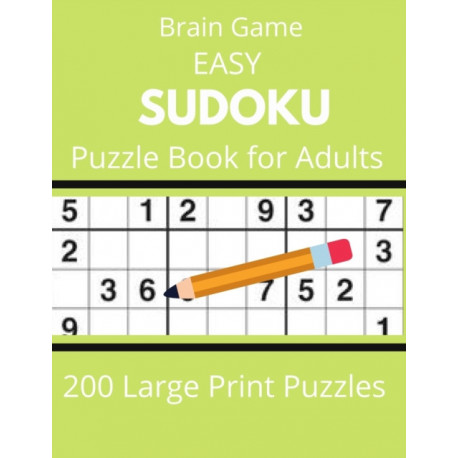 Brain Game  EASY SUDOKU  Puzzle Book for Adults 200 Large Print Puzzles: Tips, and techniques, and math skills with puzzle how to solve magic for Adults