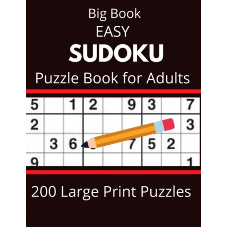 Big Book EASY SUDOKU  Puzzle Book for Adults 200 Large Print Puzzles: Tips, and techniques, and math skills with puzzle how to solve magic for Adults
