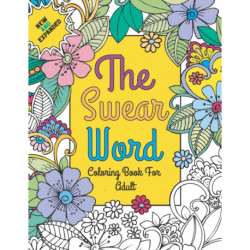New and expanded: the swear word coloring book for adult