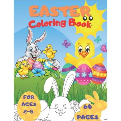 Easter Coloring Book For Age 2-5: A Fun & Easy Toddler and Preschool Children Easter Coloring Pages | Bunny Big Egg Funny Animals & And More (Easter Gift For Kids)