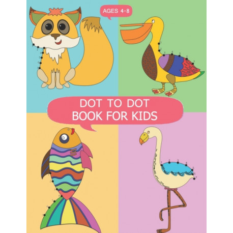 DOT to DOT Books for Kids Ages 4-8: DOT to DOT Books for Kids Ages 4-8, Dot To Dot Animals Puzzles 8.5 x 11 for Kids, Toddlers, Boys and Girls Ages 3-5, 4-6, 6-8, 7-9, 8-12 or Adults for Meditation and Relaxation Dot To Dot Therapy