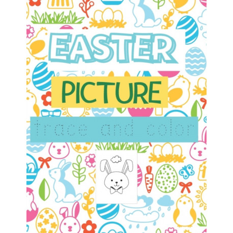 Easter Picture Trace and Color: Tracing Picture Activity Book For Kids