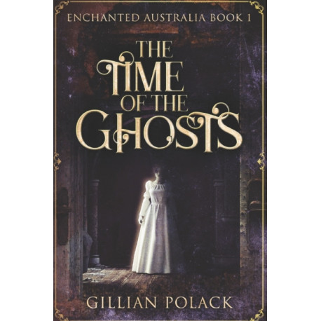 The Time Of The Ghosts: Large Print Edition