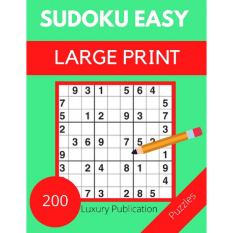 SUDOKU EASY LARGE PRINT 200 puzzles Luxury Publication: Tips, and techniques, and math skills with puzzle how to solve magic for Adults