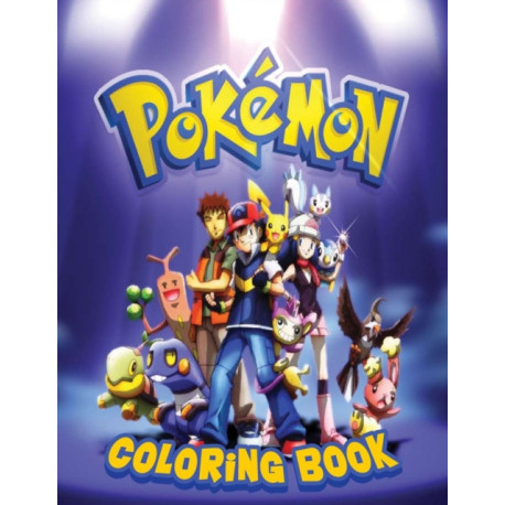 Pokemon Coloring Book: An Adorable Coloring Book With High Quality Illustrations Of Pokemon For Relaxation