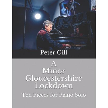 A Minor Gloucestershire Lockdown: Ten Pieces for Solo Piano