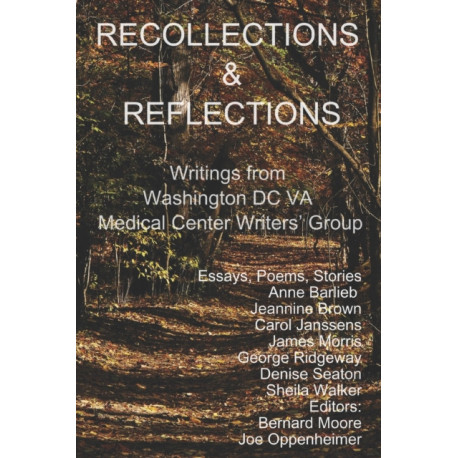 Recollections and Reflections: Writings from the Washington DC VA Medical Center Writer's Group