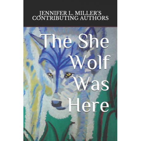 The She Wolf Was Here