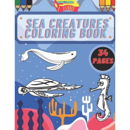 Sea Creatures Coloring Book: Ocean animals for fun and relaxation