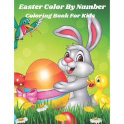 Easter Color By Number Coloring Book For Kids: Coloring Book for Kids