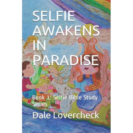 SELFIE AWAKENS IN PARADISE: Book 1: Selfie Bible Study Series