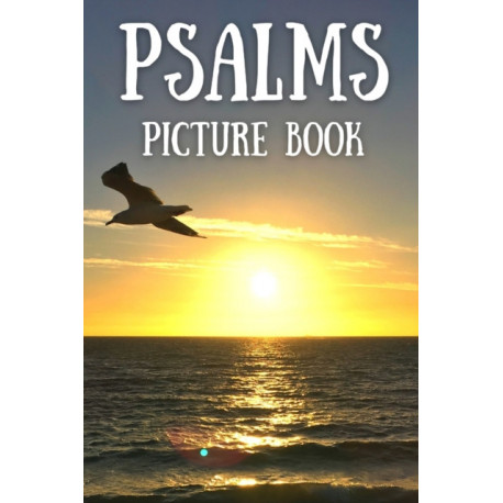 Psalms Picture Book: Gift Idea of Bible Verses For Alzheimer and Dementia Patients, Women and Men