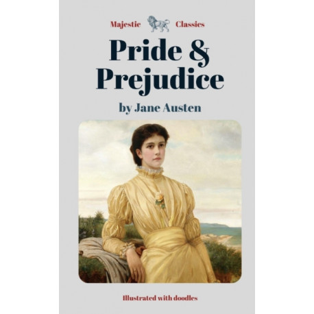 Pride & Prejudice by Jane Austen (Majestic Classics / Illustrated with doodles)