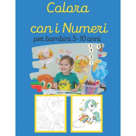 Colora con i numeri per bambini: Colora con i numeri per bambini: Libro delle attivita pagine da colorare con animali, frutta e altro per ragazzi 5-10