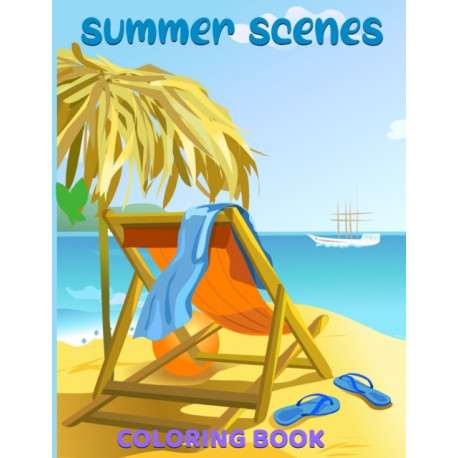 summer scenes coloring book: Peaceful Nature Scenes and Beautiful flowers, animal | Coloring pages