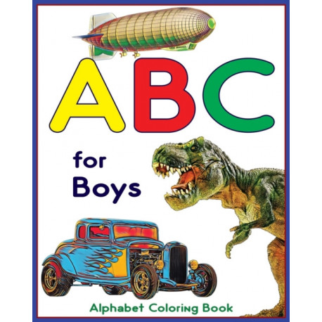 ABC for Boys - Alphabet Coloring Book: Learning alphabet with this ABC coloring book for kids