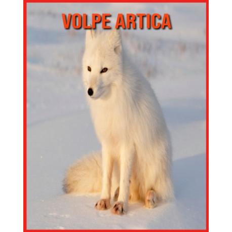 Volpe Artica: Fatti sorprendenti sui Volpe Artica