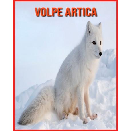 Volpe Artica: Foto stupende e fatti divertenti Libro sui Volpe Artica per bambini