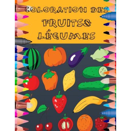 Coloration Des Fruits&legumes: 100 pages- pour les enfants