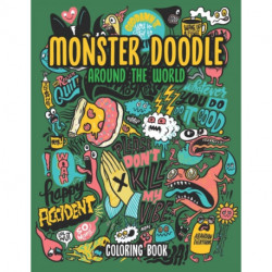 Monster Doodle Around The World: Adult Coloring Book, A Cute Kawaii Doodle For Teens, Adults and Kids, With Cities, Famous Places, Food And More! Hours Of Fun And Relaxation