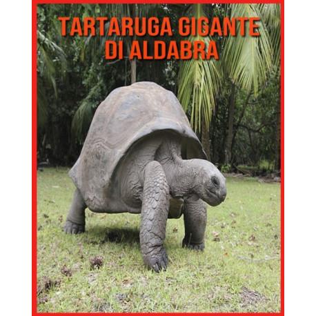 Tartaruga Gigante di Aldabra: Fatti divertenti e immagini fantastiche