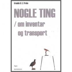Nogle ting - om inventar og transport: digte