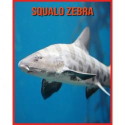 Squalo Zebra: Immagini stupende e fatti divertenti sugli animali della natura