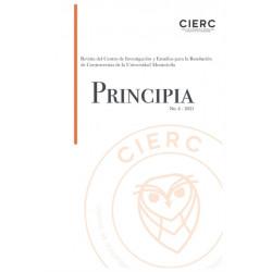 Principia No 4 - 2021: Revista del Centro de Investigacion y Estudios para la Resolucion de Controversias de la Universidad Monteavila