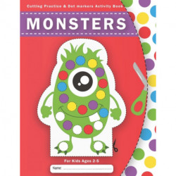 Cutting Practice & Dot markers Activity Book for Kids Ages 2-5: Do a Monsters Dot Art and Cut It