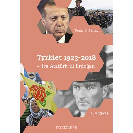 Tyrkiet 1923-2018: fra Atatürk til Erdogan