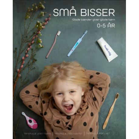 Små Bisser: Glade tænder giver glade børn 0-5 år