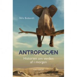 Antropocæn: Historien om verden af i morgen