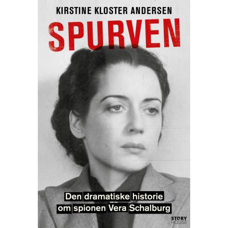 Spurven: Den dramatiske historie om spionen Vera Schalburg