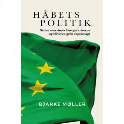Håbets politik: Sådan overvinder Europa kriserne og bliver en grøn supermagt.