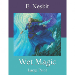 Wet Magic: Large Print
