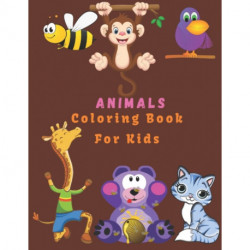 Animals Coloring book For Kids: Coloring Book With Animals for Girls And Boys (100 Pages)
