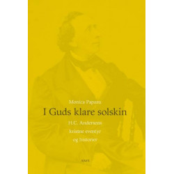 I Guds klare solskin: H.C. Andersens kristne eventyr og historier