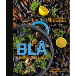 BLÅ: 40 opskrifter med blåmuslinger