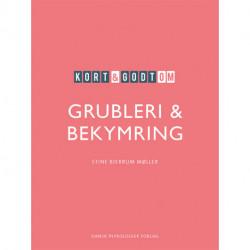 Kort & godt om GRUBLERI & BEKYMRING