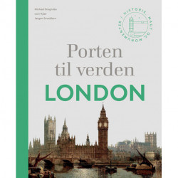 Porten til verden – London: Historie, magt og monumenter
