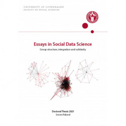 Essays in Social Data Science: Group structure, integration and solidarity