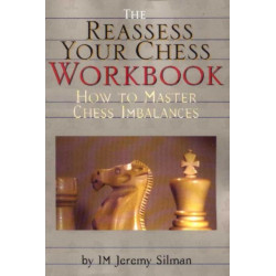 Reassess Your Chess Workbook: How to Master Chess Imbalances