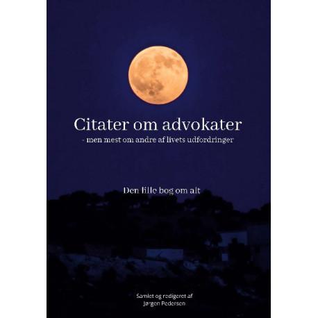 Citater om advokater - men mest om andre af livets udfordringer: Den lille bog om alt