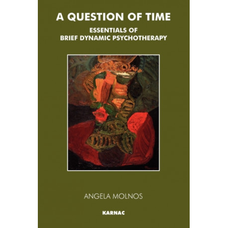 A Question of Time: Essentials of Brief Dynamic Psychotherapy