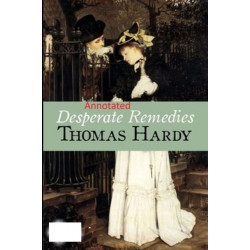 Desperate Remedies: Thomas Hardy Original Edition(Annotated)