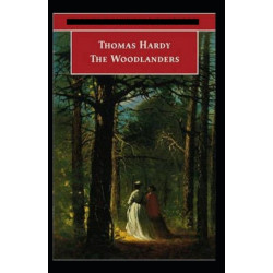 The Woodlanders Annotated